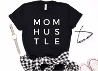Mom Hustle Shirt by FAMSdesign